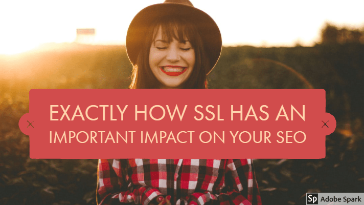 Exactly how SSL Has An Important Impact On Your SEO